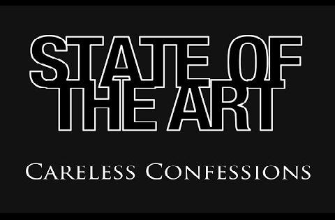 State Of The Art - Careless Confessions (Official Music Video)
