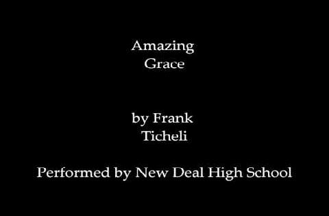 Amazing Grace by Frank Ticheli- Performed by the New Deal High School Band