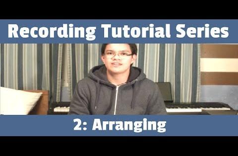 2: Arranging - insaneintherainmusic Recording Tutorial Series