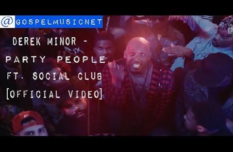 Derek Minor - Party People Ft. Social Club [Official Video] @SocialxClub #Empire