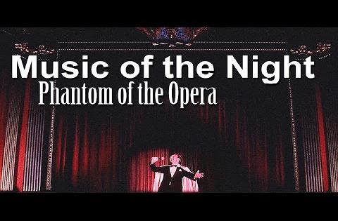 Music of the Night (Phantom of the Opera)