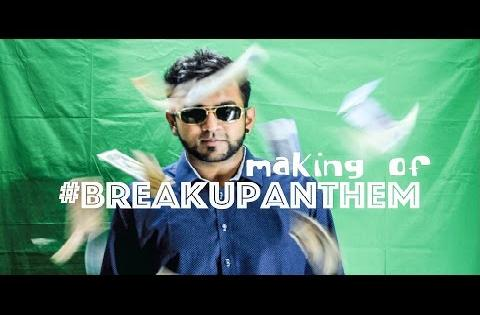 Making of #BreakUpAnthem